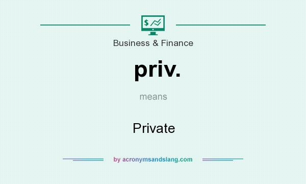 What does priv. mean? It stands for Private