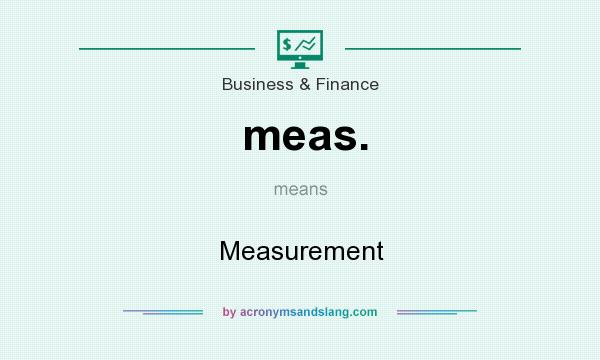 What does meas. mean? It stands for Measurement