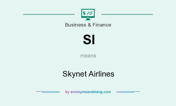 What does SI mean? It stands for Skynet Airlines