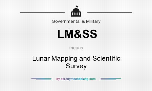 What does LM&SS mean? It stands for Lunar Mapping and Scientific Survey