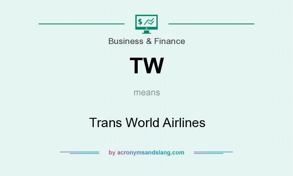 What does TW mean? It stands for Trans World Airlines