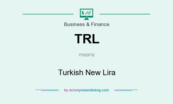 What does TRL mean? It stands for Turkish New Lira