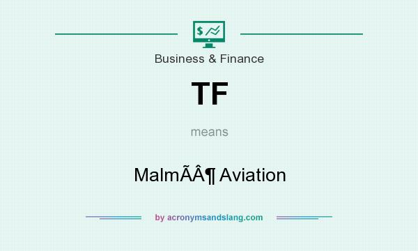 What does TF mean? It stands for Malmö Aviation