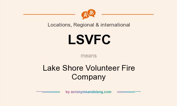 What does LSVFC mean? It stands for Lake Shore Volunteer Fire Company