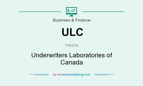 What does ULC mean? It stands for Underwriters Laboratories of Canada
