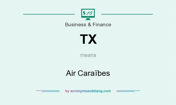 What does TX mean? It stands for Air Caraïbes