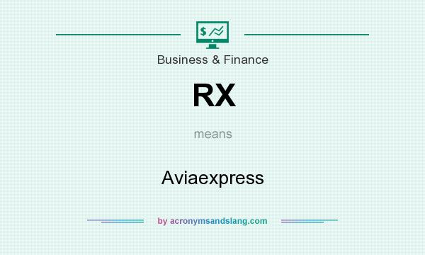What does RX mean? It stands for Aviaexpress
