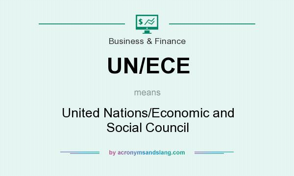 What does UN/ECE mean? It stands for United Nations/Economic and Social Council