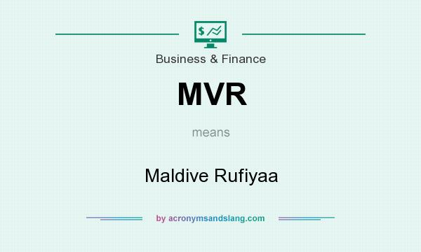 What does MVR mean? It stands for Maldive Rufiyaa