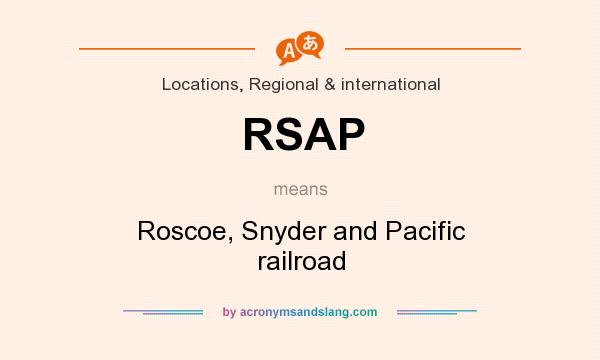 What does RSAP mean? It stands for Roscoe, Snyder and Pacific railroad