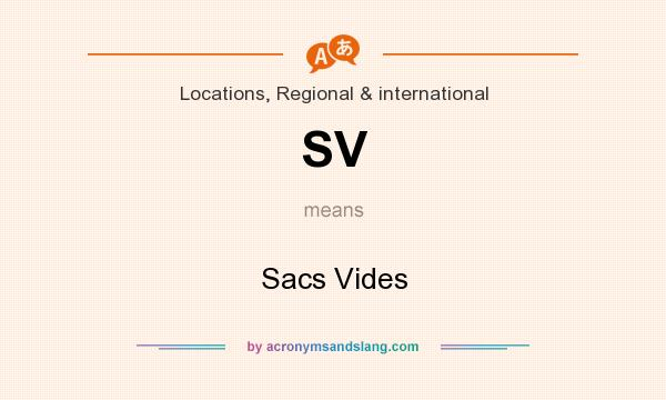 What does SV mean? It stands for Sacs Vides