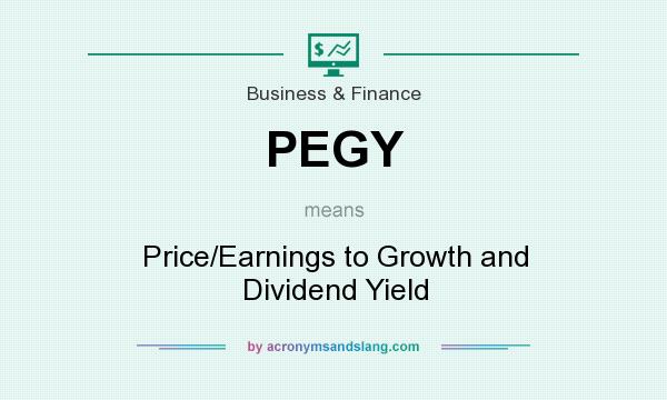 What does PEGY mean? It stands for Price/Earnings to Growth and Dividend Yield