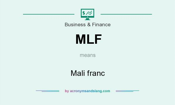 What does MLF mean? It stands for Mali franc
