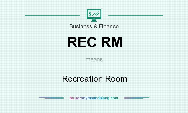 What does REC RM mean? It stands for Recreation Room