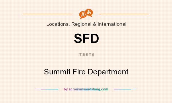 What does SFD mean? It stands for Summit Fire Department