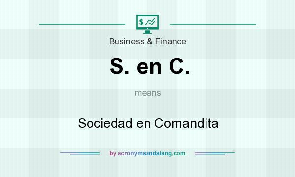 What does S. en C. mean? It stands for Sociedad en Comandita