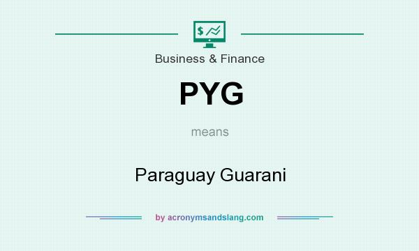 What does PYG mean? It stands for Paraguay Guarani