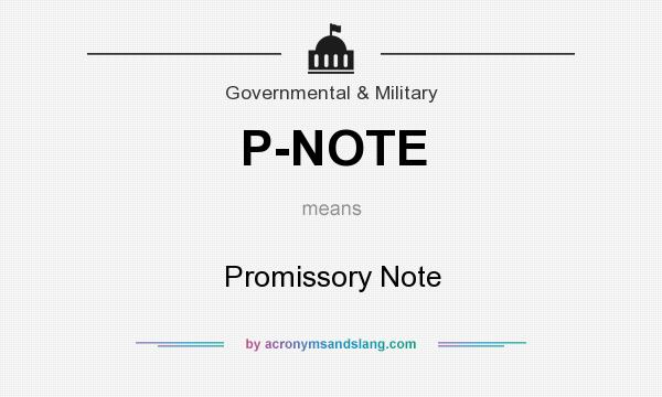 What does P-NOTE mean? It stands for Promissory Note