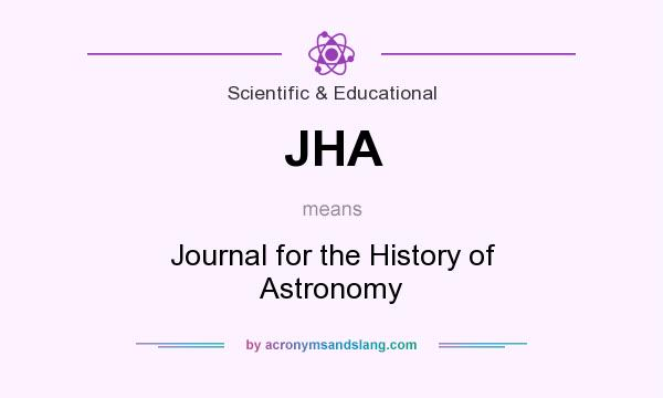 What does JHA mean? It stands for Journal for the History of Astronomy