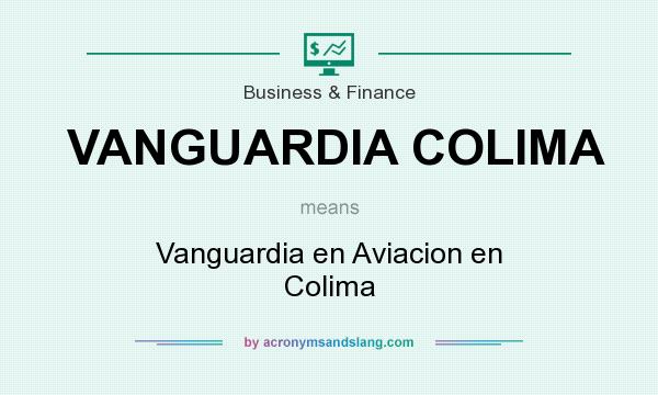What does VANGUARDIA COLIMA mean? It stands for Vanguardia en Aviacion en Colima