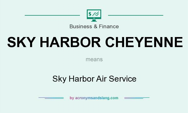 What does SKY HARBOR CHEYENNE mean? It stands for Sky Harbor Air Service