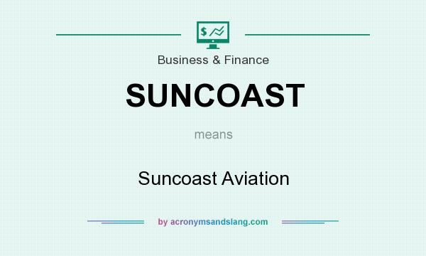 What does SUNCOAST mean? It stands for Suncoast Aviation