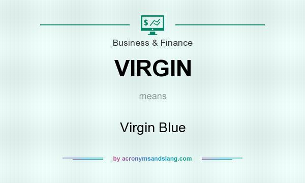 What does VIRGIN mean? It stands for Virgin Blue