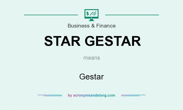 What does STAR GESTAR mean? It stands for Gestar