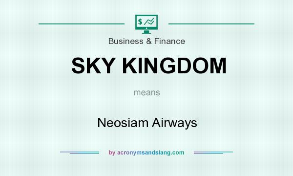 What does SKY KINGDOM mean? It stands for Neosiam Airways