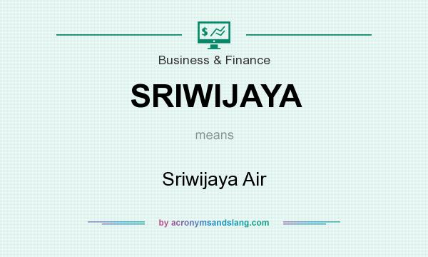 What does SRIWIJAYA mean? It stands for Sriwijaya Air