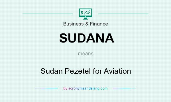 What does SUDANA mean? It stands for Sudan Pezetel for Aviation