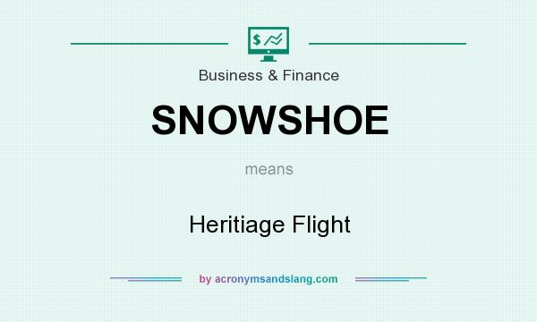 What does SNOWSHOE mean? It stands for Heritiage Flight