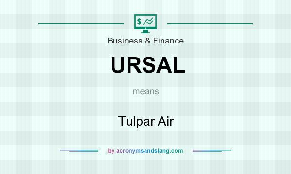 What does URSAL mean? It stands for Tulpar Air