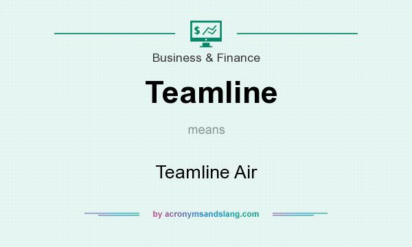 What does Teamline mean? It stands for Teamline Air
