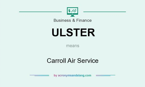 What does ULSTER mean? It stands for Carroll Air Service