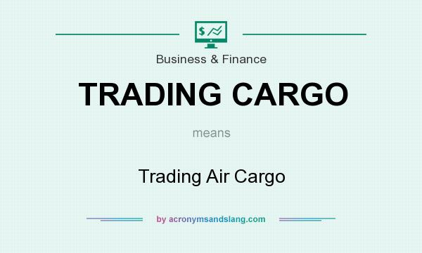What does TRADING CARGO mean? It stands for Trading Air Cargo