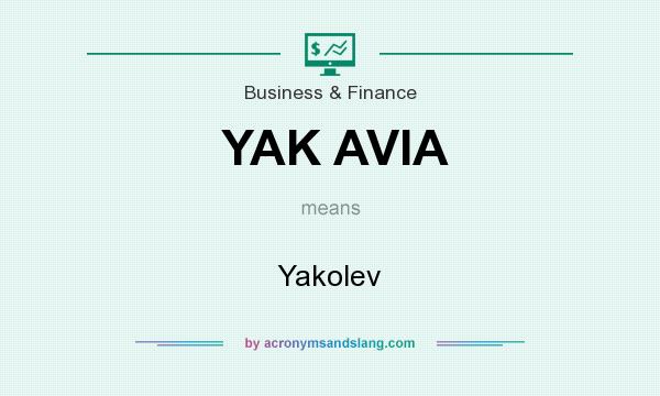 What does YAK AVIA mean? It stands for Yakolev