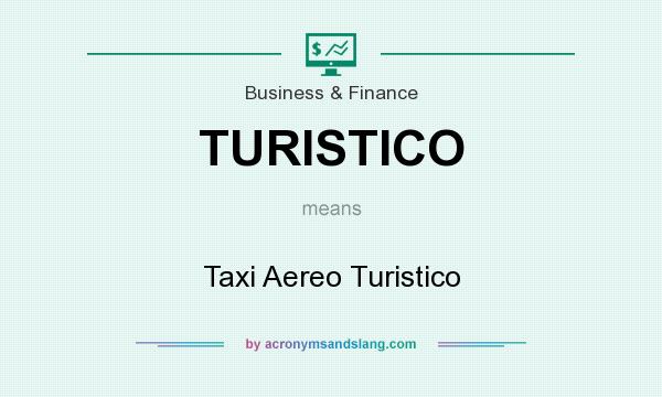 What does TURISTICO mean? It stands for Taxi Aereo Turistico
