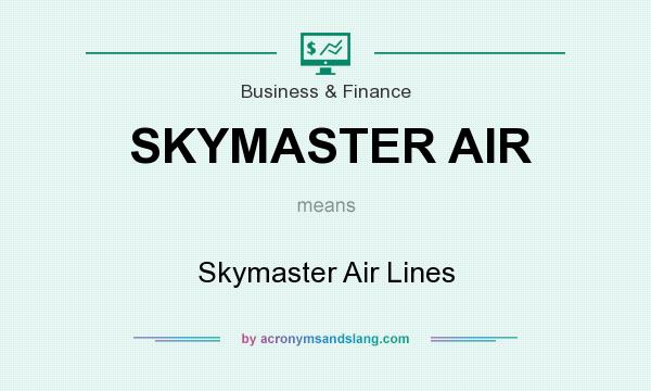 What does SKYMASTER AIR mean? It stands for Skymaster Air Lines