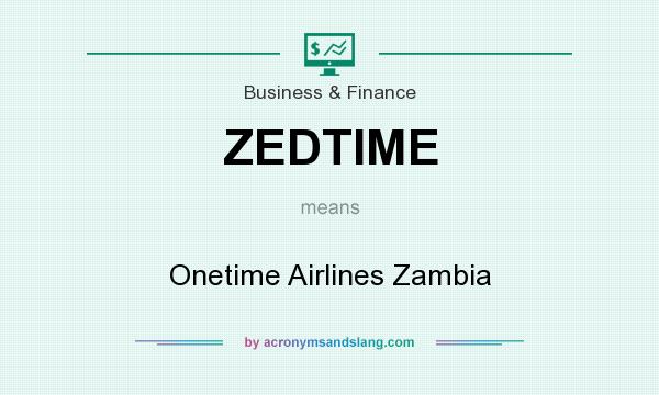 What does ZEDTIME mean? It stands for Onetime Airlines Zambia