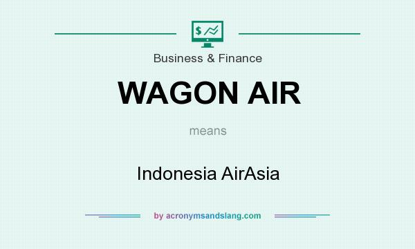 What does WAGON AIR mean? It stands for Indonesia AirAsia