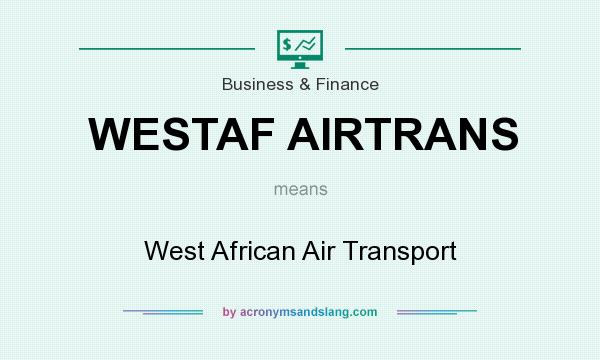 What does WESTAF AIRTRANS mean? It stands for West African Air Transport
