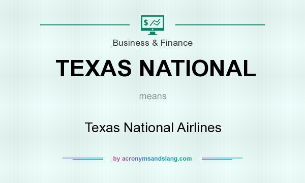 What does TEXAS NATIONAL mean? It stands for Texas National Airlines