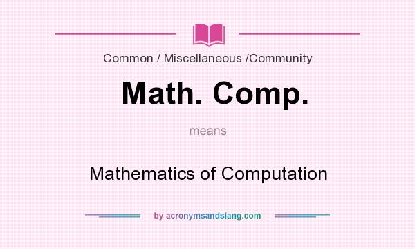 What does Math. Comp. mean? It stands for Mathematics of Computation