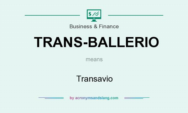 What does TRANS-BALLERIO mean? It stands for Transavio