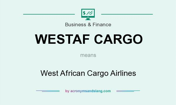 What does WESTAF CARGO mean? It stands for West African Cargo Airlines