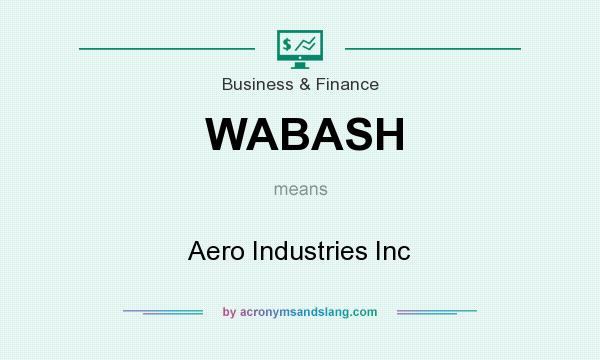 What does WABASH mean? It stands for Aero Industries Inc