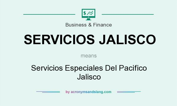 What does SERVICIOS JALISCO mean? It stands for Servicios Especiales Del Pacifico Jalisco