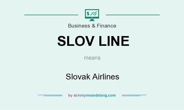 What does SLOV LINE mean? It stands for Slovak Airlines