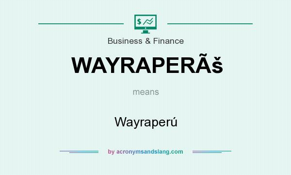 What does WAYRAPERÚ mean? It stands for Wayraperú